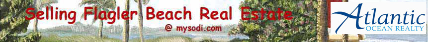 """Selling Flagler Beach Real Estate at mysodi.com"" banner with the Atlantic Ocean Realty logo"